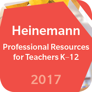 Heinemann Professional Resources K–12 Catalog
